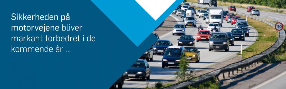 Sikkerheden på motorvejene bliver markant forbedret i de kommende år