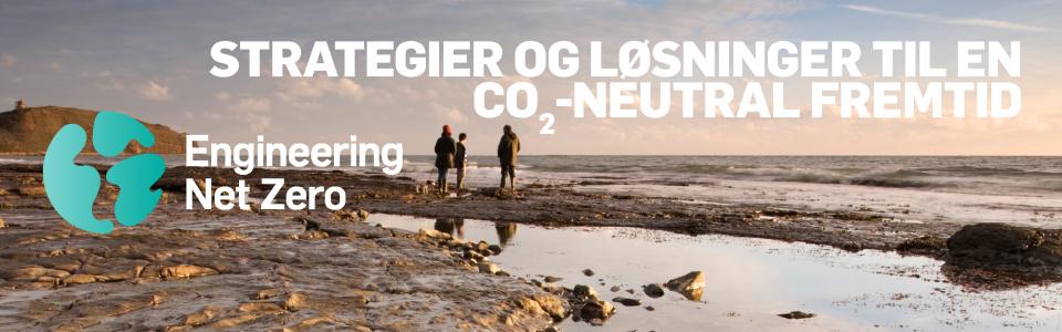 Engineering Net Zero, CO2-neutral fremtid